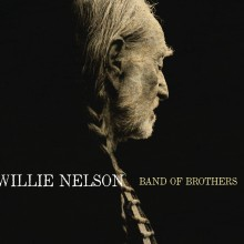 "Willie Nelson – ""Band of Brothers"""