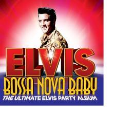 "Elvis Presley – ""Bossa Nova Baby: The Ultimate Elvis Presley Party Album"""