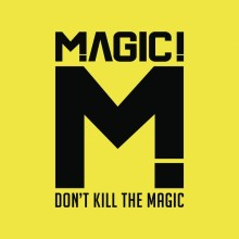 "Magic! – ""Don't Kill The Magic"