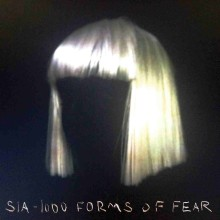 "Sia – ""1000 Forms of Fear"""