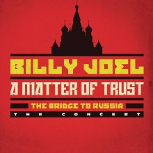 "Billy Joel – ""A Matter of Trust: The Bridge to Russia: The Concert"" (DVD)"