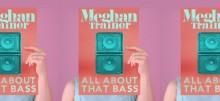 """Znasz już największy przebój po obu stronach Atlantyku """"All About That Bass"""" ?"""