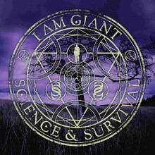 "I Am Giant – ""Science and Survival"""