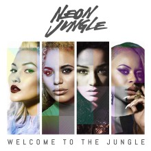 """Neon Jungle – """"Welcome To The Jungle"""""""