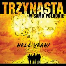 """Trzynasta w Samo Południe ujawnia szczegóły debiutanckiego albumu """"Hell Yeah""""!"""
