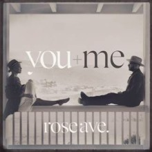 "You+Me – ""rose ave."""