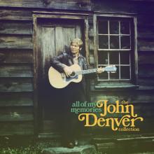 """John Denver – """"All Of My Memories: The John Denver Collection"""""""