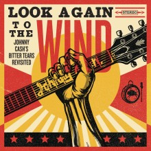"""Various – """"Look Again to the Wind: Johnny Cash's Bitter Tears Revisited"""""""