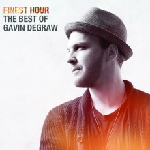 """Gavin DeGraw – """"Finest Hour: The Best of Gavin DeGraw"""""""