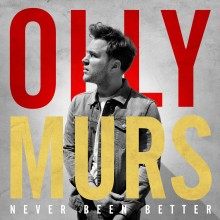 "Olly Murs – ""Never Been Better"""