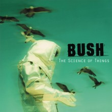 "Bush – ""The Science of Things"""