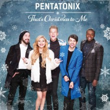 "PENTATONIX – ""That's Christmas To Me"""