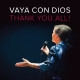 VAYA CON DIOS – 'Thank You All !'