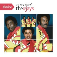 "The O'Jays – ""Playlist: The Very Best of The O'Jays"""