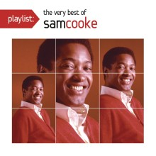 "Sam Cooke – ""Playlist: The Very Best Of Sam Cooke"""