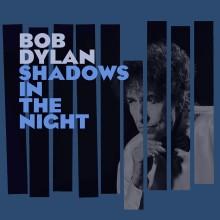 """Wszystkie szczegóły nowej płyty Boba Dylana """"Shadows In the Night""""!"""