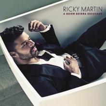 "Ricky Martin – ""A Quien Quiera Escuchar"""