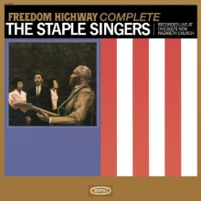 "The Staple Singers – ""Freedom Highway Complete: Recorded Live at Chicago's New Nazareth Church"""