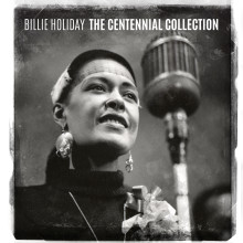 "Billie Holiday – ""The Centennial Collection"""
