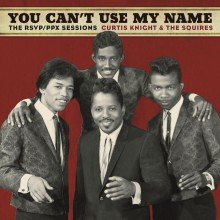 "Curtis Knight & The Squires feat. Jimi Hendrix  – ""You Can't Use My Name"""