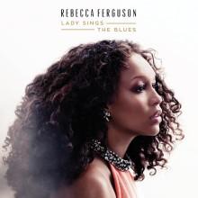 "Rebecca Ferguson – ""Lady Sings The Blues"""