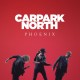 "Carpark North – ""Phoenix"""