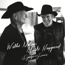"Willie Nelson & Merle Haggard- ""Django and Jimmie"""
