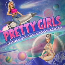 """Co wyniknie z duetu dwóch pięknych dziewczyn? Już jest singiel Britney Spears i Iggy Azalea """"Pretty Girls""""!"""