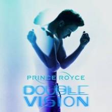 """PRINCE ROYCE, amerykański gwiazdor muzyki latino, ogłasza premierę pierwszej w karierze płyty anglojęzycznej – 'Double Vision""""!"""