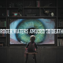 "Roger Waters – ""Amused to Death"""
