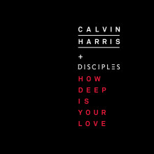 Calvin Harris i Disciples łączą siły! Jest HIT! Posłuchaj 'How Deep Is Your Love'