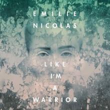 """Ulubienica Norwegów – Emilie Nicolas wydaje swój niezwykły, debiutancki album """"Like I'm A Warrior"""" – polska premiera 4 września"""