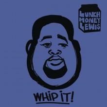 """LUNCHMONEY LEWIS: znacie 'Bills'? Czas na kolejnego summer-bangera – posłuchajcie """"Whip It"""" !"""