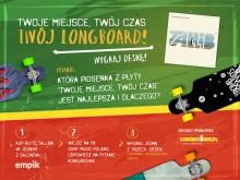 Ostatnia szansa na wygranie longboardu!