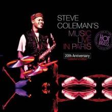 """Steve Coleman – """"Steve Coleman's Music Live In Paris"""""""