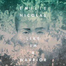 """Emilie Nicolas – """"Like I'm a Warrior"""""""