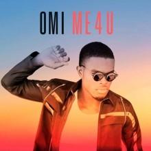 """OMI – """"ME 4 U"""""""