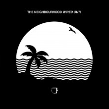 "The Neighbourhood – ""Wiped Out!"" [LP]"