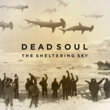 Dead Soul – The Sheltering Sky