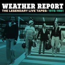 """Weather Report – """"The Legendary Live Tapes"""""""