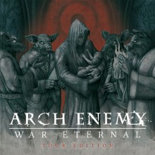 Arch Enemy – War Eternal (Tour Edition)