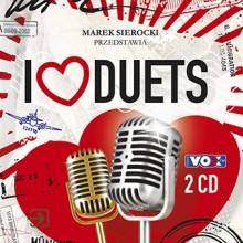 """Various – """"Marek Sierocki Przedstawia: I Love Duets"""""""