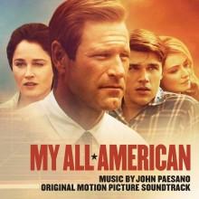 "John Paesano – ""My All American (Original Motion Picture Score)"""