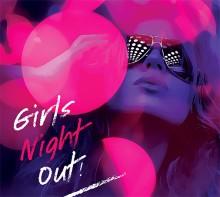 """""""Girls Night Out"""" – imprezowa składanka dla przebojowych kobiet"""
