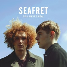 "Seafret – ""Tell Me It's Real"""