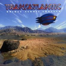 """Transatlantic – """"Bridge Across Forever"""""""