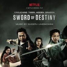 Crouching Tiger, Hidden Dragon: Sword of Destiny (Music from the Netflix Series)