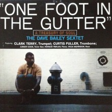 "DAVE BAILEY – ""One Foot in the Gutter"""