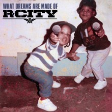 "R. City – ""What Dreams Are Made Of"""