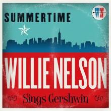 """Willie Nelson – """"Summertime: Willie Nelson Sings Gershwin"""""""